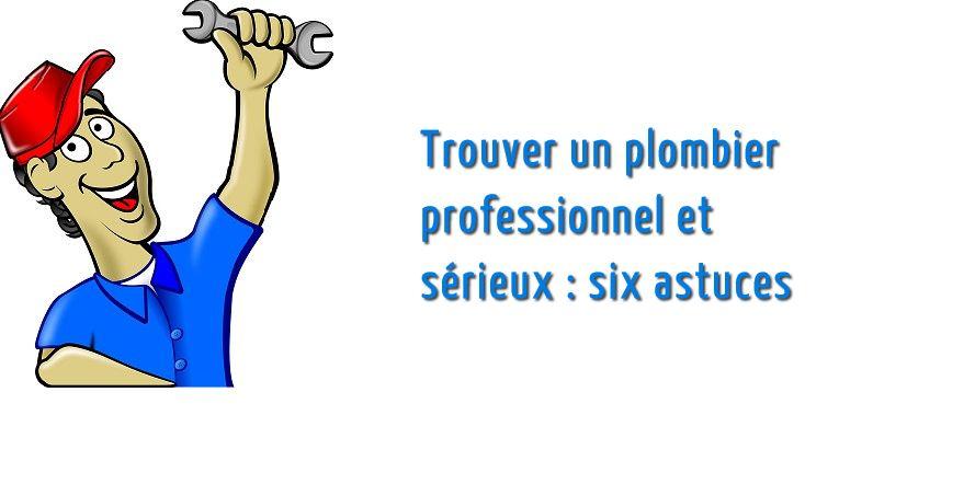 Trouver un plombier professionnel et sérieux: six astuces